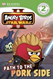 Scarlett O'Hara Angry Birds Star Wars II: Path to the Pork Side (DK Readers: Level 2)
