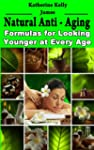 Natural Anti-Aging:  Formulas for Loo...