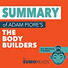 Summary of The Body Builders by Adam Piore Hörbuch von  SumoReads Gesprochen von: Michael London Anglado