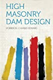 img - for High Masonry Dam Design book / textbook / text book