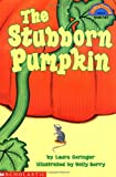 The Stubborn Pumpkin (Hello Reader, Level 3) (0590108506) by Geringer, Laura