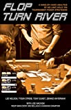 img - for Flop, Turn, River: A Hand-By-Hand Analysis of No-Limit Hold 'Em Tournament Poker Strategies book / textbook / text book