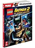 Lego Batman 2: DC Super Heroes: Prima Official Game Guide