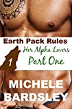 Earth Pack Rules: Her Alpha Lovers Part One