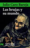 Las brujas y su mundo / Witches and their World (Ciencias Sociales / Social Sciences) (Spanish Edition) (8420677779) by Baroja, Julio Caro