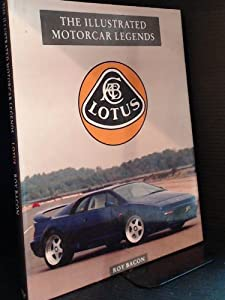 Lotus Illustrated Motorcar Legends Roy Bacon