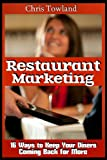 Restaurant Marketing: 16 Ways to Keep Your Diners Coming Back for More