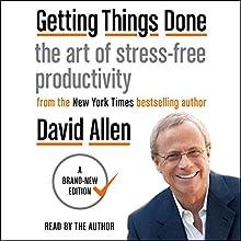 Getting Things Done: The Art of Stress-Free Productivity | Livre audio Auteur(s) : David Allen Narrateur(s) : David Allen