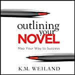 Outlining Your Novel: Map Your Way to Success | K. M. Weiland