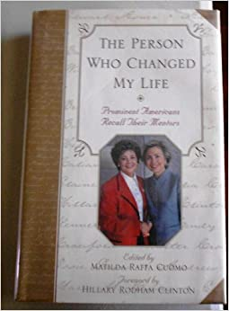 The Person Who Changed My Life: Prominent Americans Recall
