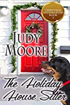 The Holiday House Sitter (christmas Interrupted Book 2)