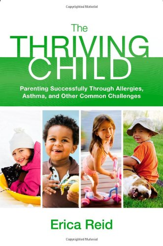The Thriving Child: Parenting Successfully Through Allergies, Asthma And Other Common Challenges front-75557