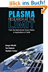 Plasma Research at the Limit: From th...