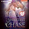 The Sweetest Chase: Heart of the Storm, Book 2 Audiobook by Sharla Lovelace Narrated by Lauren Ezzo