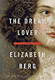 The Dream Lover: A Novel	 by  Elizabeth Berg in stock, buy online here