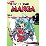 More How To Draw Manga Volume 1: The Basics Of Character Drawing