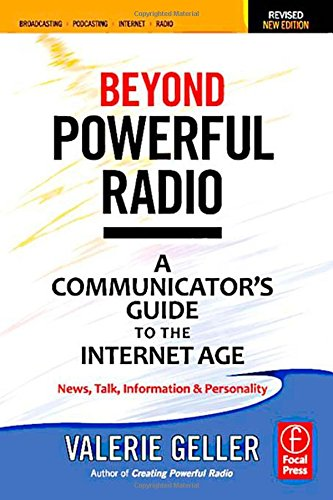 Beyond Powerful Radio: A Communicator's Guide to the...