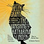 The Vanishing of Katharina Linden: A Novel | Helen Grant