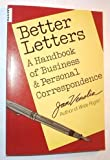 Better Letters: A Handbook of Business and Personal Correspondence (0898150647) by Venolia, Jan