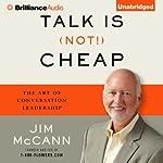 Talk Is (Not!) Cheap: The Art of Conversation Leadership | Jim McCann
