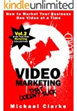 Video Marketing That Doesn't Suck - How to Market Your Business One Video at a Time (Punk Rock Marketing Collection Book 2)