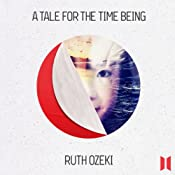 A Tale for the Time Being | [Ruth Ozeki]