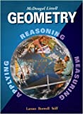 Geometry, Grades 9-12: Mcdougal Littell High School Math 10th (tenth) Edition by Ron Larson, Laurie Boswell, Lee Stiff published by McDougal Littell/Houghton Mifflin Company (2004) Hardcover