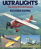 img - for Ultralights: The Early British Classics by Richard Riding (1987-05-18) book / textbook / text book