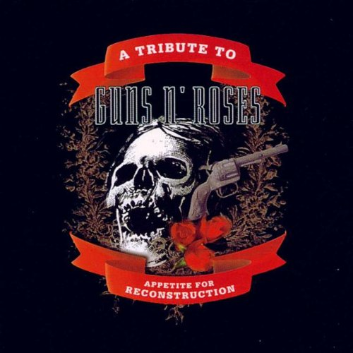 Various Artists - Appetite For Reconstruction (A Tribute To Guns And Roses) - Zortam Music