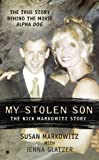 img - for My Stolen Son: The Nick Markowitz Story (Berkley True Crime) book / textbook / text book