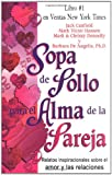 img - for Sopa de Pollo para el Alma de la Pareja: Relatos inspirecionales sobre el amor y las relaciones (Chicken Soup for the Soul) (Spanish Edition) book / textbook / text book