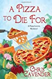 A Pizza To Die For (Pizza Lovers Mystery!)