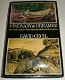 Visionary & dreamer: Two poetic painters: Samuel Palmer & Edward Burne-Jones (0094556105) by Cecil, David