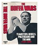 The Hoffa Wars: Teamsters, Rebels, Po...