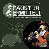 Die Rückkehr des Rattenfängers (Faust jr. ermittelt 07) | Ralph Erdenberger, Sven Preger