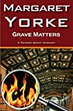 Grave Matters (Patrick Grant) (0755130146) by Yorke, Margaret