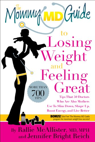 The Mommy MD Guide to Losing Weight and Feeling Great by Rallie McAllister MD