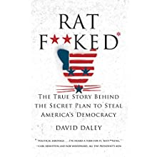 Ratf**ked: The True Story Behind the Secret Plan to Steal America's Democracy Audiobook by David Daley Narrated by Brian Sutherland