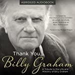 Thank You, Billy Graham: A Tribute to the Life and Ministry of Billy Graham | Jerushah Armfield,Aram Tchividjian,Boz Tchividjian
