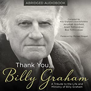 Thank You, Billy Graham: A Tribute to the Life and Ministry of Billy Graham | [Jerushah Armfield, Aram Tchividjian, Boz Tchividjian]