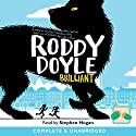 Brilliant Audiobook by Roddy Doyle Narrated by Stephen Hogan