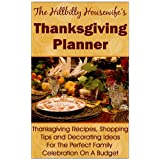 The Hillbilly Housewife's Thanksgiving Planner - Thanksgiving Recipes, Shopping Tips and Decorating Ideas For the Perfect Family Celebration On A Budget ~ Hillbilly Housewife