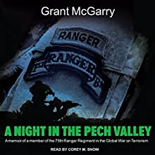 A Night in the Pech Valley: A Memoir of a Member of the 75th Ranger Regiment in the Global War on Terrorism Audiobook by Grant McGarry Narrated by Corey M. Snow