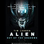 Alien: Out of the Shadows: Book 1 | Tim Lebbon