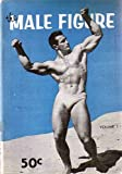 img - for MALE FIGURE MAGAZINE VOL 1 (MALE FIGURE MAGAZINE 1956, VOLUME 1) book / textbook / text book