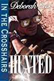 Hunted (In the Crosshairs Book 1)