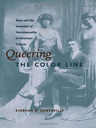 Queering the Color Line: Race and the Invention of...