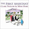 The First Assistant: A Continuing Tale from Behind the Hollywood Curtain Audiobook by Clare Naylor, Mimi Hare Narrated by Shelly Frasier