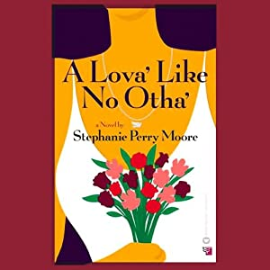 A Lova' Like No Otha' | [Stephanie Perry-Moore]