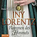 Flammen des Himmels Audiobook by Iny Lorentz Narrated by Anne Moll